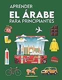 Aprender el árabe para principiantes: Primeras palabras para todos (Libros de aprendizaje...