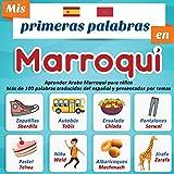 Mis primeras palabras en Marroqui: Aprender Arabe Marroquí para niños Más de 100...