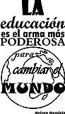 Enkolor vinilos Decorativos la educación es el Arma más poderosa para Cambiar el Mundo....
